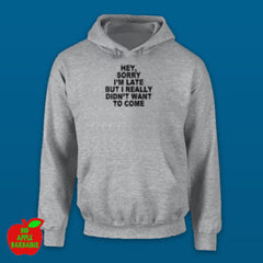 Sorry I'm Late Grey Hoodie ㋡ Big Apple Bargains