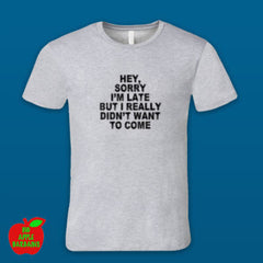 Sorry I'm Late Grey Male Tshirt ㋡ Big Apple Bargains