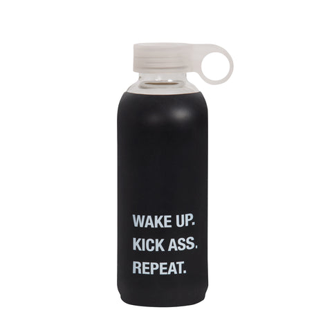 Wake Up. Kick Ass. Repeat. Drink Bottle