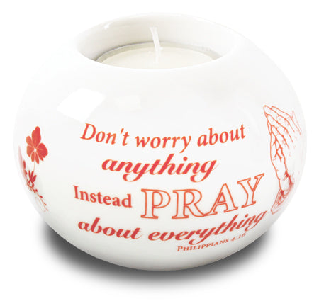 Porcelain Candle Holder - Pray About Everything-Tea Light Holder-Serenity Gifts