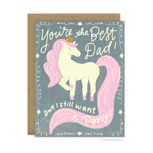 Best Dad But I Want A Pony - [product type] - Hen Pen Paper Co