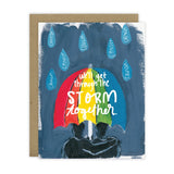 We'll get through the storm together - Cancer Card
