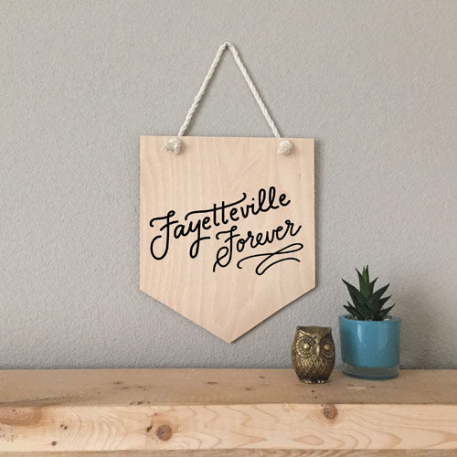 Fayetteville Forever Wood Pennant Sign - [product type] - Hen Pen Paper Co