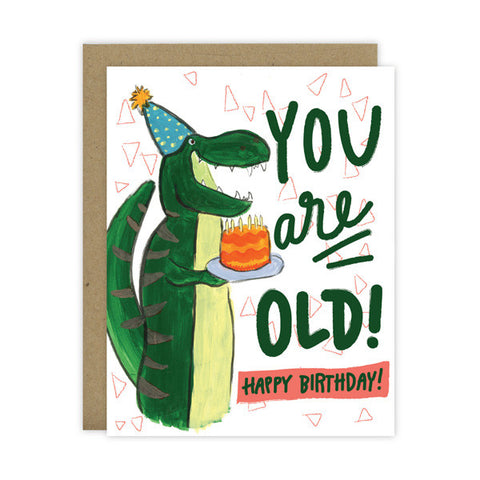 Happy Birthday - You are old! featuring a dinosaur