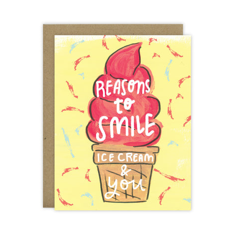 Reasons to Smile... Ice Cream & You - Greeting Card - [product type] - Hen Pen Paper Co