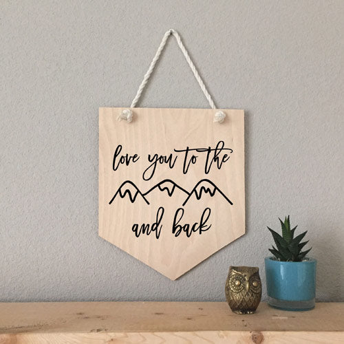Love You To The Mountain Wood Pennant Sign - [product type] - Hen Pen Paper Co