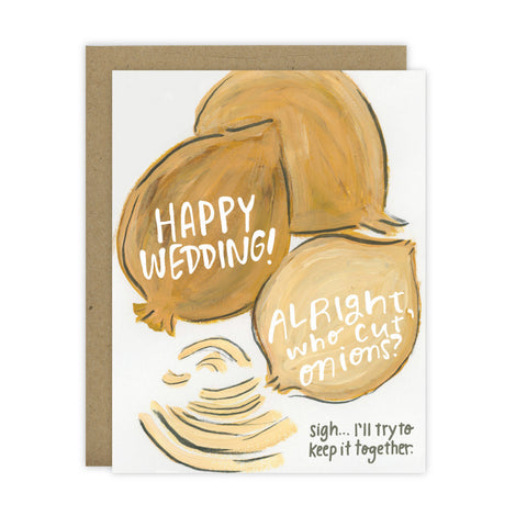 Alright, who cut onions? - Wedding Card - [product type] - Hen Pen Paper Co