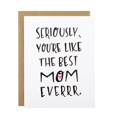 Seriously Best Mom - [product type] - Hen Pen Paper Co