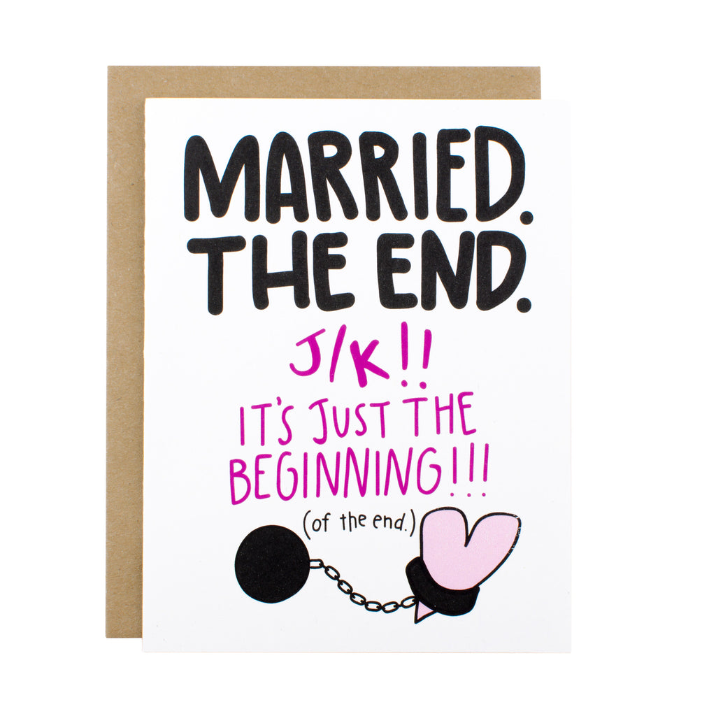 Married. The End. - [product type] - Hen Pen Paper Co