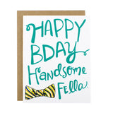 Happy BDay Handsome Fella - [product type] - Hen Pen Paper Co