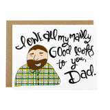Manly Good Looks Dad - [product type] - Hen Pen Paper Co