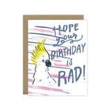 Hope Your Birthday is Rad Cockatoo Bird Greeting Card - [product type] - Hen Pen Paper Co