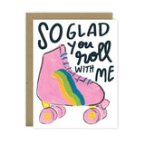 So Glad You Roll With Me Roller Skate Card - [product type] - Hen Pen Paper Co