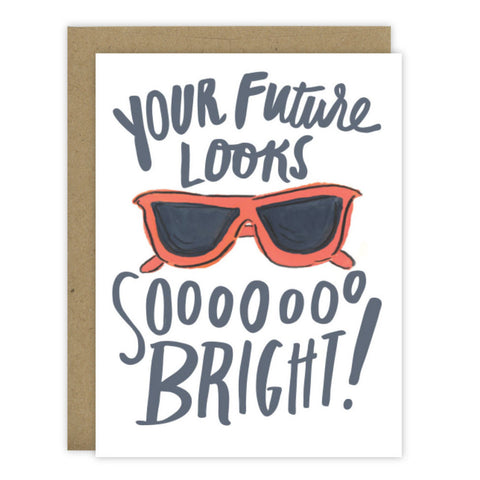 Your Future Looks So Bright - [product type] - Hen Pen Paper Co