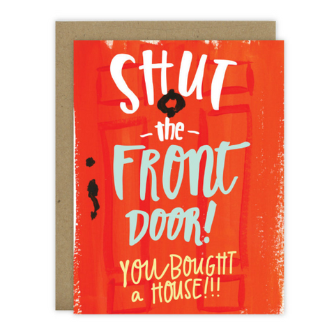 Shut The Front Door Card - [product type] - Hen Pen Paper Co