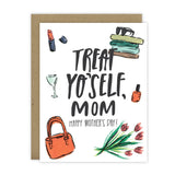 Treat Yo'Self Mom - [product type] - Hen Pen Paper Co