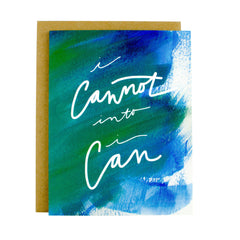 Inspirational Encouragement Watercolor Card - Cannot Into Can