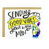 Sending Good Vibes Your Way Man - [product type] - Hen Pen Paper Co