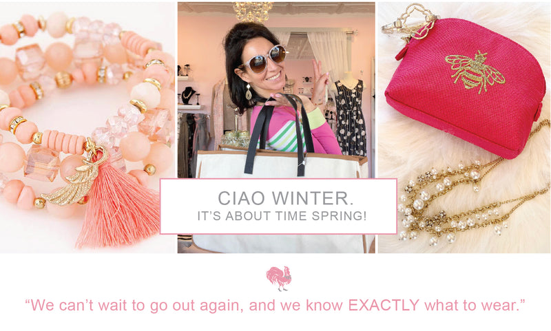 Ciao Winter.  It's About Time Spring!