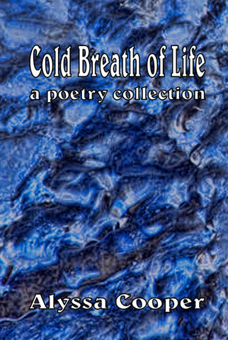 Cold Breath of Life: A Poetry Collection, paperback edition