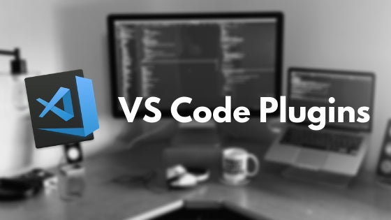 7 VS Code Plugins for JavaScript, React and React Native