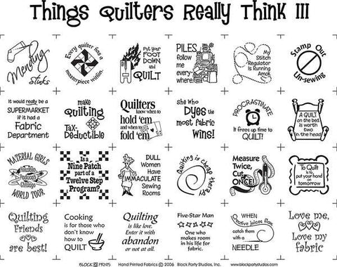 Things Quilters Really Think III Panel