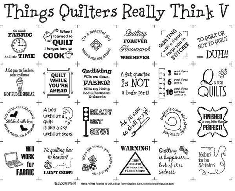 Things Quilters Really Think V