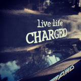 Live Life Charged Vinyl Decal
