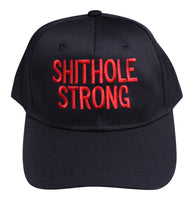 Shithole Strong Embroidered Baseball Cap- Black - Star Spangled LLC