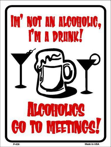 "I'm A Drunk Metal Parking Sign 9"" x 12"""