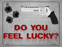 Do You Feel Lucky Metal Novelty Parking Sign