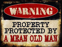 Warning Protected By A Mean Old Man Metal Parking Sign