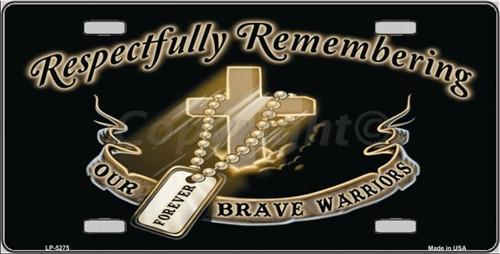 Remembering Our Brave Warriors Metal Military License Plate