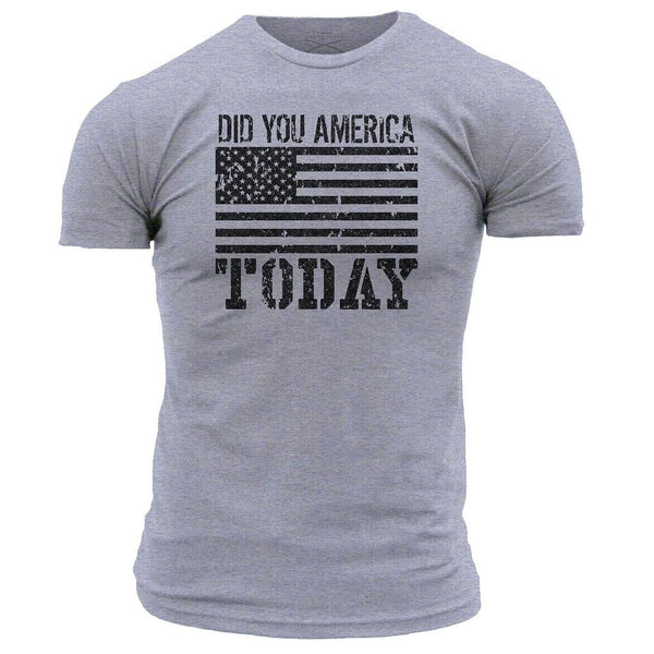 Did You America Today T-Shirt- Grunt Style ACAL Grey Tee Shirt