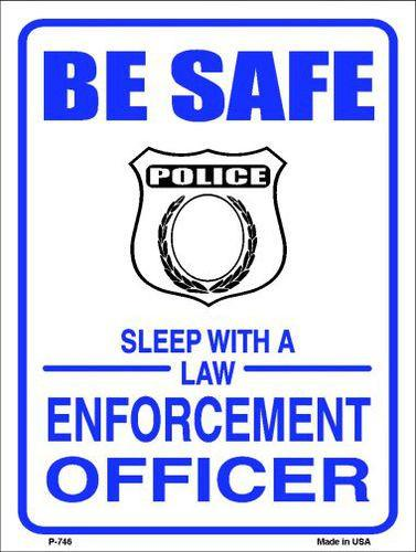 "Be Safe Sleep with an Officer Metal Novelty Parking Sign- 9"" X 12"""