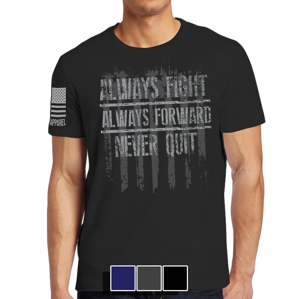 Always Fight T-Shirt- Nine Line Men's Short Sleeve Tee Shirt - Star Spangled 1776
