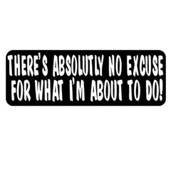 No Excuse Helmet Sticker- 4 X 1
