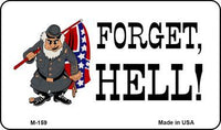 Forget Hell Novelty Metal Magnet - Star Spangled LLC