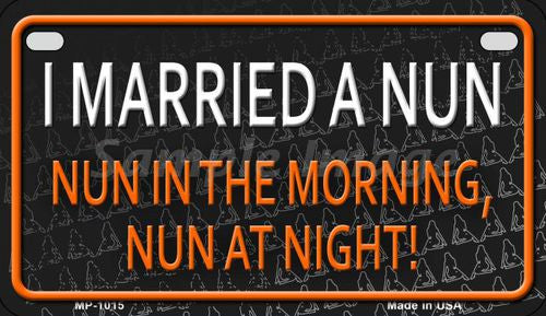 I Married A Nun 4 X 7 Metal Motorcycle License Plate - Star Spangled 1776