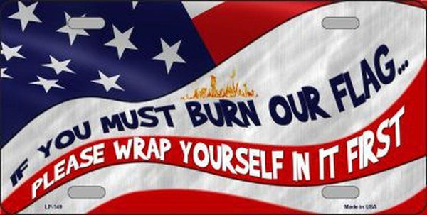 Wrap Yourself In It Metal Patriotic License Plate
