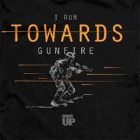 I Run Towards Gunfire T-Shirt- Ranger Up Men's Black Tee Shirt - Star Spangled LLC