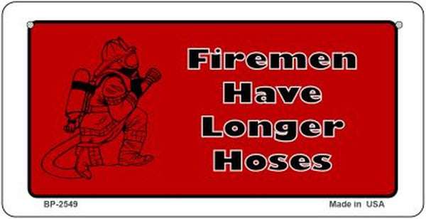 Firemen Have Longer Hoses Metal 6 X 12 License Plate