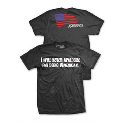 I Will Never Apologize For Being American T-Shirt- Ranger Up Black Tee