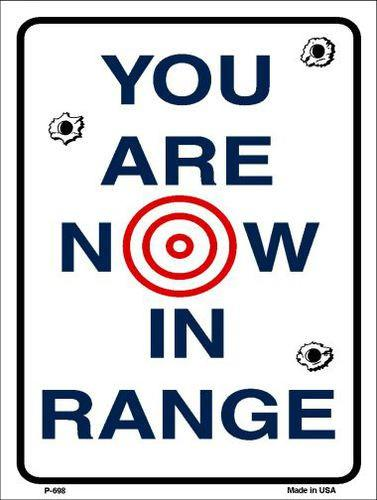 "You Are Now In Range Metal Parking Sign-  9"" x 12"""