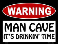 Man Cave Drinkin Time 9 X 12 Metal Parking Sign