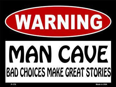 Man Cave Bad Choices Great Stories Metal Parking Sign