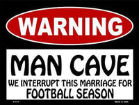 Man Cave We Interrupt This Marriage Metal Parking Sign