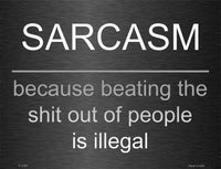 Sarcasm 9 X 12 Metal Funny Parking Sign