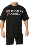 Politically Incorrect T-Shirt- Outlaw Threadz Men's Tee Shirt Black