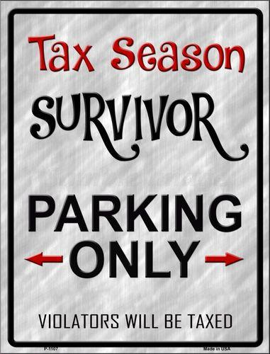 Tax Season Survivor Metal Novelty Parking Sign